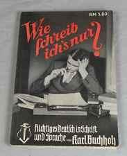 Buch Wie schreib ichs nur? Richtiges Deutsch in Schrift und Sprache um 1935 /233