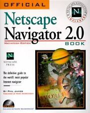 The Official Netscape Navigator 2.0 Book : Mac Edition by Phil James