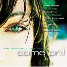 Come On! - New Generation Of Tough Girls - Fiona Apple, Mandy Moore, Stacie Orri