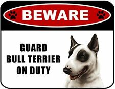 Beware Guard Bull Terrier (v1) on Duty 11.5 inch x 9 inch Laminated Dog Sign
