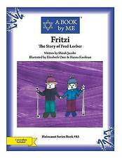NEW Fritzi: The Story of Fred Lorber (A BOOK by ME) by A Book by Me