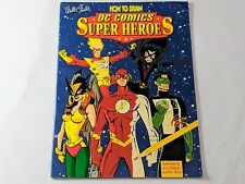 HOW TO DRAW DC COMICS SUPER HEROES **Nice Condition** 1998