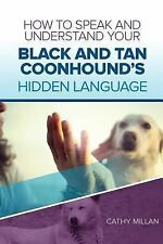 How to Speak and Understand Your Black and Tan Coonhound's Hidden Language :.