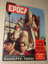EPOCA=1958/419=PAPA PIO XII=SPECIALE GIUSEPPE VERDI=JACQUES TATI=AGENORE FABBRI=