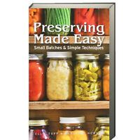 Preserving Made Easy Small Batches and Simple Techniques by Ellie Topp Paperback