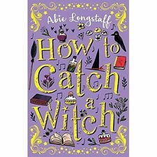 How to Catch a Witch By Abie Longstaff Brand New Book