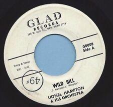 "LIONEL HAMPTON - GLAD 0008/0009 ""WILD BILL / WAILIN' ""    45 SHIPS FREE"