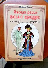 Serra STORIA DELLA BELLA EPOQUE l'allegro borghese  Cappelli 1965 arte