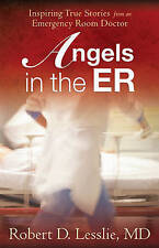 Angels in the ER: Inspiring True Stories from an Emergency Room Doctor-ExLibrary