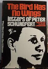 THE BIRD HAS NO WINGS - LETTERS OF PETER SCHWIEFERT-LANZMANN-JEWS-GERMANY-WWII