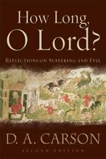 How Long, O Lord?: Reflections on Suffering and Evil .. NEW