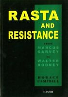 Rasta and Resistance From Marcus Garvey to Walter Rodney