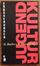 Jugendkultur * Annäherungen * Bailer Horak WUV Universitätsverlag 1995