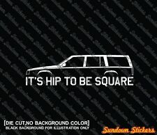 2X It's Hip to be square funny car silhouette stickers -for Volvo 740 ,745 wagon