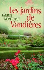 Les jardins de Vandieres.Janine MONTUPET.France loisirs M004