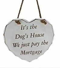 DOG~LARGE HEART LARGE PLAQUE~ITS THE DOGS HOUSE WE PAY MORTGAGE~23696~FREE PP UK