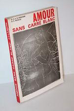 Dr. G. & Th. Bergeron Dr. Nicolas  AMOUR SANS CARRE BLANC (1968)
