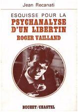 RECANATI Jean - ESQUISSE POUR LA PSYCHANALYSE D'UN LIBERTIN ROGER VAILLAND  1971