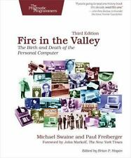 Fire in the Valley : The Birth and Death of the Personal Computer by Michael...