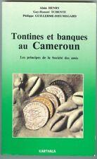 Tontines et banques au Cameroun Principes de la Société des amis Karthala 1991