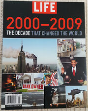 LIFE MAGAZINE SP. ED. 2000-2009 THE DECADE THAT CHANGED THE WORLD