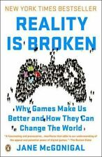 Reality Is Broken : Why Games Make Us Better and How They Can Change the...
