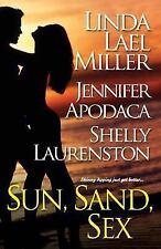 Sun, Sand, Sex by Jennifer Apodaca, Shelly Laurenston and Linda Lael Miller...