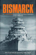 Bismarck : A Minute-by-minute Account of the Final Hours of Germany's...