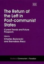The Return of the Left in Post-Communist States: Current Trends and Future Prosp