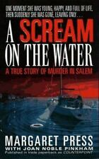 A Scream on the Water: A True Story of Murder in Salem Press, Margaret, Pinkham