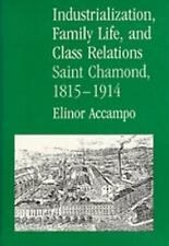 Industrialization, Family Life, and Class Relations: Saint Chamond, 1815-1914