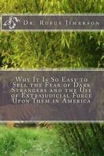 Why It Is So Easy to Sell the Fear of Dark Strangers and the Use of...