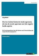 Die Lex Licinia Sextia de Modo Agrorum, Die Lex de Modo Agrorum und Die...