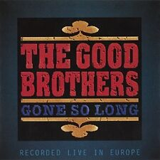 The Good Brothers - Gone So Long [New CD]