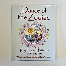 Dance of the Zodiac, Rhythms and Patterns of Creation by William Schreib Signed