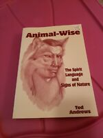 Animal-Wise: The Spirit Language and Signs of Nature by Andrews, Ted (Paperback)