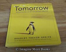 Tomorrow: Adventures in an Uncertain World by Bradley Trevor Greive ~Animal Pics