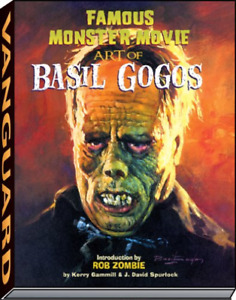 Gammill Kerry (Edt)/ Spurlo...-Famous Monster Movie Art Of Basil Gogos BOOK NEUF