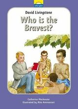 David Livingstone: Who Is the Bravest?: The True Story of David Livingstone and