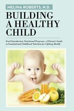 Building a Healthy Child : Food Introduction Nutritional Program?a Parent?s...