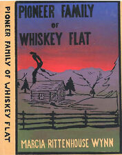 PIONEER FAMILY OF WHISKEY FLAT - OLD CALIFORNIA MINING TOWN BY MARCIA WYNN- RARE