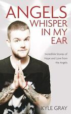 Angels Whisper in My Ear: Incredible Stories of Hope and Love from the Angels (P