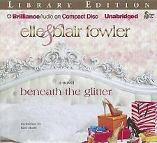 NEW Beneath the Glitter by Elle Fowler