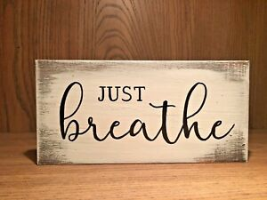 Rustic Wood Sign JUST BREATHE home decor, inspirational, affirmations, therapy