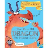 There Was an Old Dragon Who Swallowed a Knight by Penny Parker Klostermann(2016)
