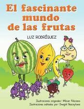 El Fascinante Mundo de Las Frutas by Luz Rodr�guez (2013, Paperback)