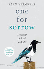 One for Sorrow: A Memoir of Death and Life | Alan Hargrave