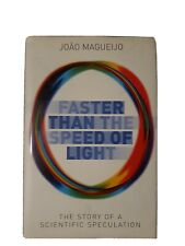Faster Than The Speed Of Light: The Story of a Scientific Speculation by Joao M