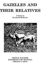 Gazelles and Their Relatives: A Study in Territorial Behavior (Noyes Series in