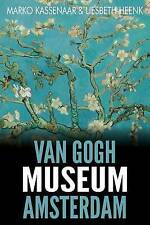 NEW Van Gogh Museum Amsterdam: Highlights of the Collection by Marko Kassenaar